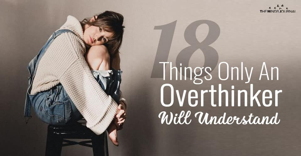 18 Things That Any Overthinker Will Understand