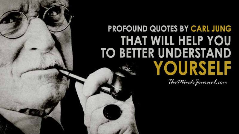 Carl Quotes | 20 Profound Quotes By Carl Jung That Will Help You To Better