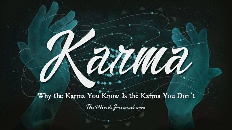 3 Reasons Why the Karma You Know Is the Karma You Don't