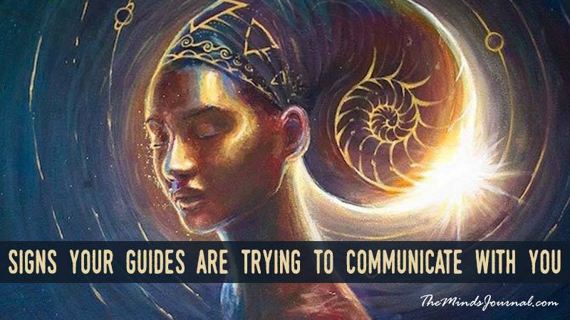 6 SIGNS YOUR GUIDES ARE TRYING TO COMMUNICATE WITH YOU