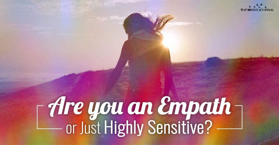 Are you an Empath or Just Highly Sensitive?