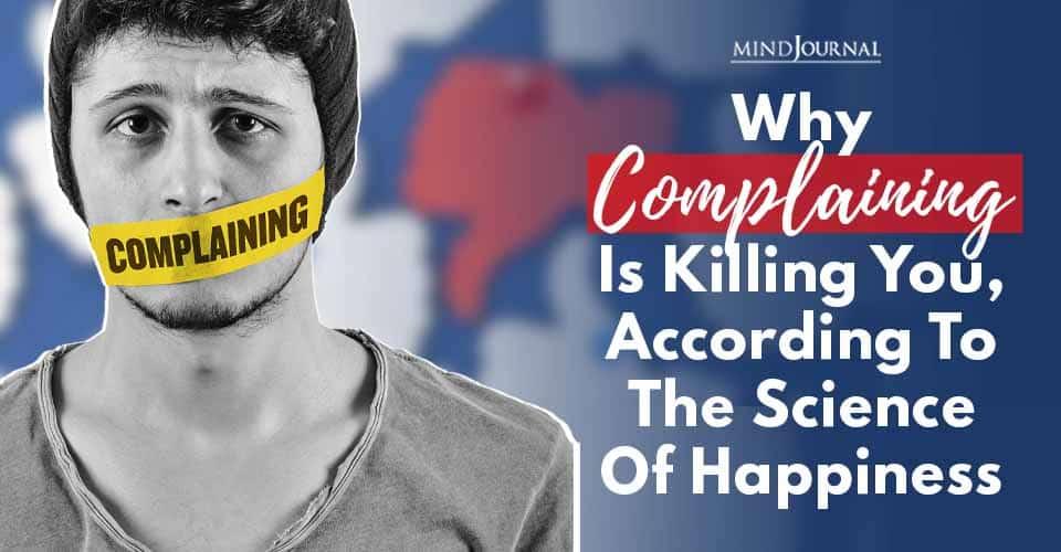 Complaining Killing You