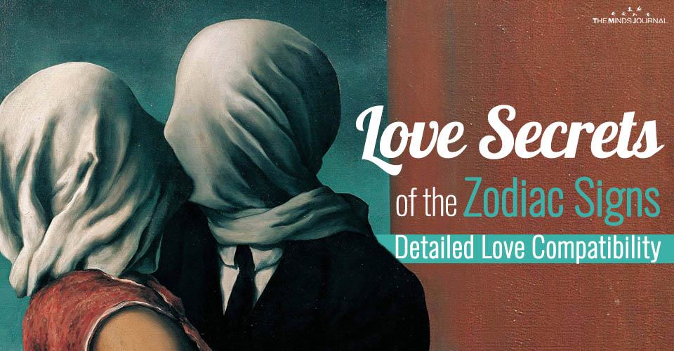 Love Secrets of the Zodiac Signs – Detailed Love Compatibility With Each Zodiac Sign