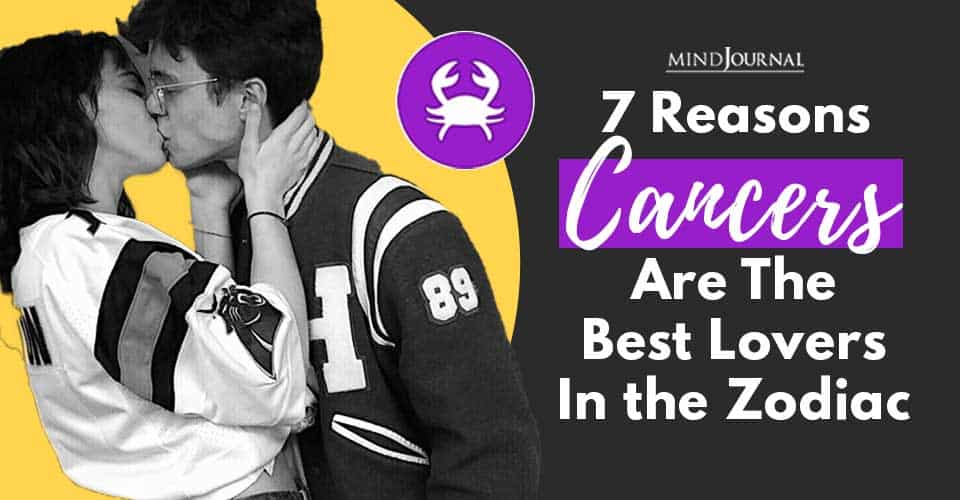 Reasons Cancers Best Lovers Zodiac