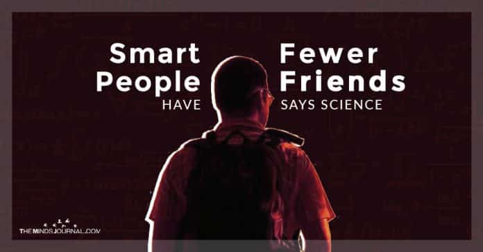Smart People Have Fewer Friends Says Science