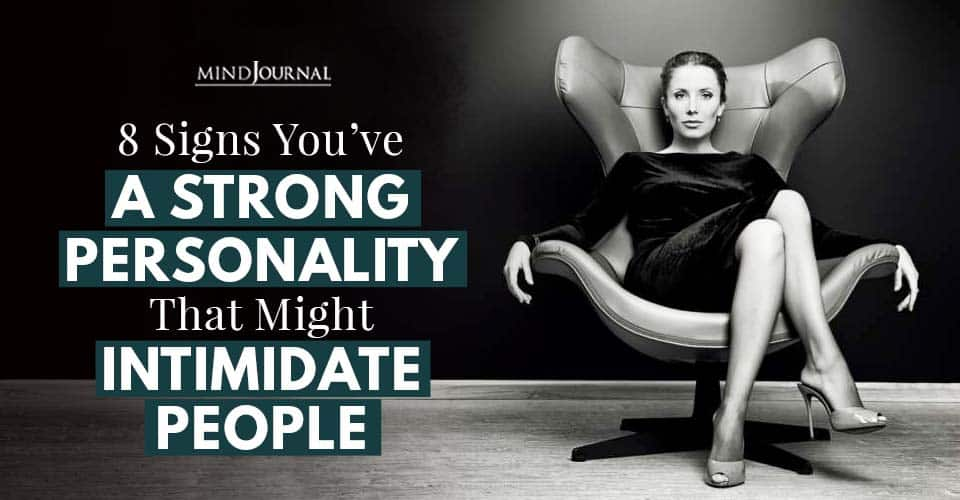 Strong Personality Might Intimidate People