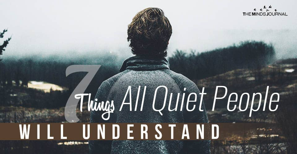 Things All Quiet People Will Understand