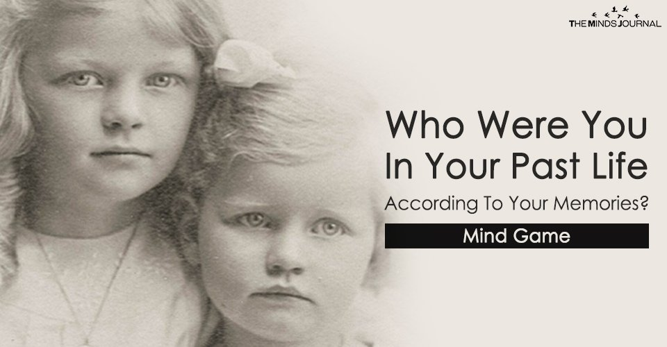 Who Were You In Your Past Life According To Your Memories – Mind Game2