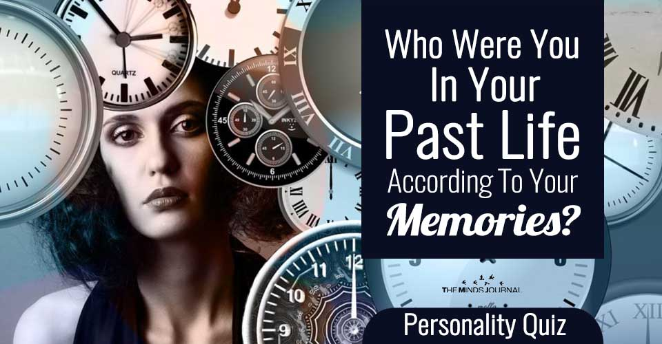 Who Were You In Your Past Life According To Your Memories? - Mind Game