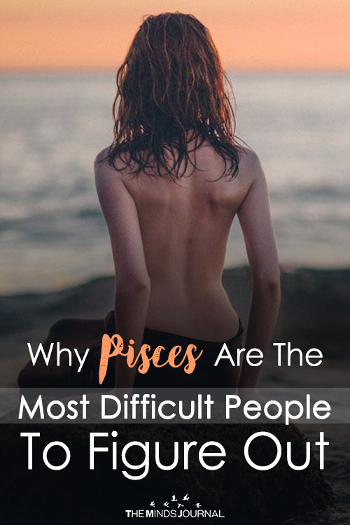 Why Pisces Are The Most Difficult People To Figure Out
