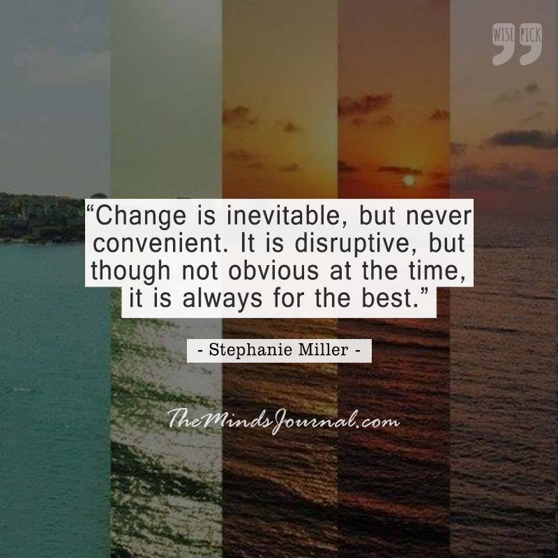 Change is inevitable but never convenient