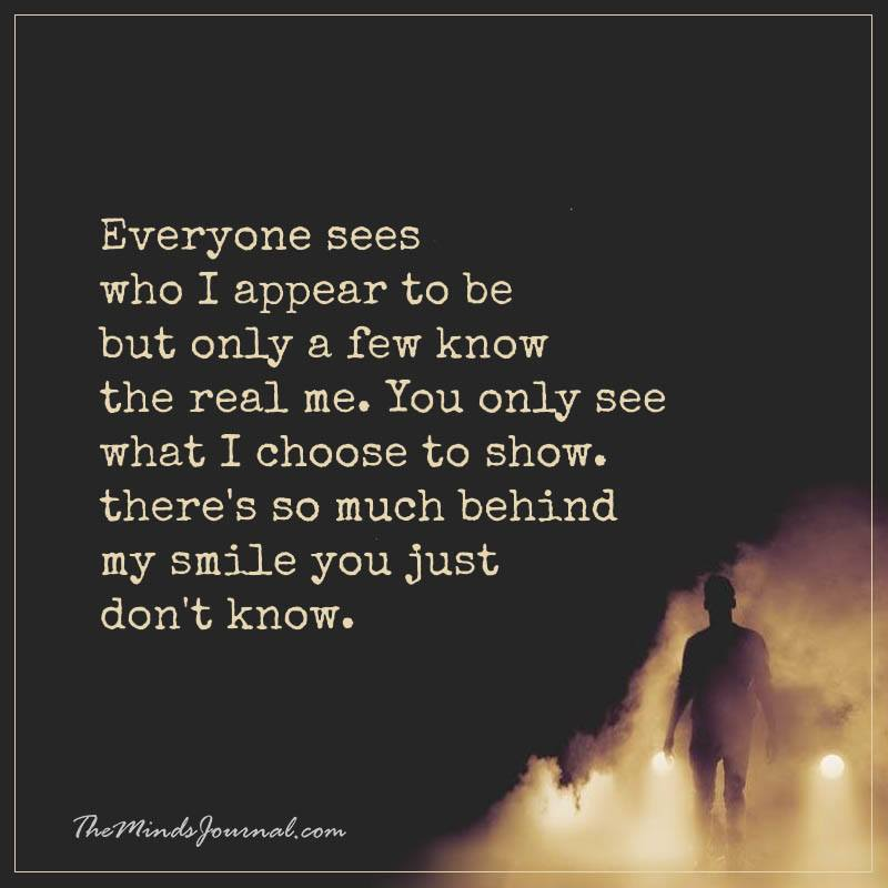 Everyone sees who I appear to be