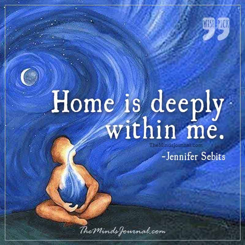 Home is deeply within me