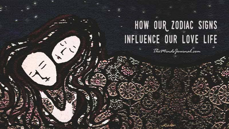 HOW OUR ZODIAC SIGNS INFLUENCE OUR LOVE LIFE