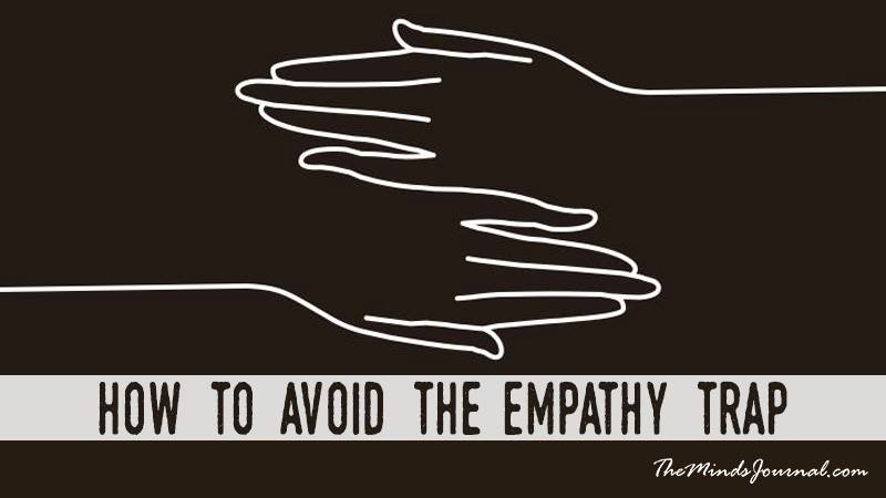 How to Avoid the Empathy Trap