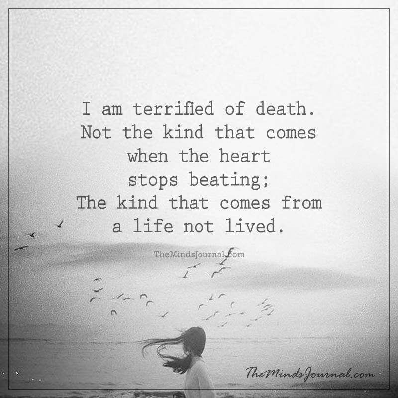 I am terrified of death