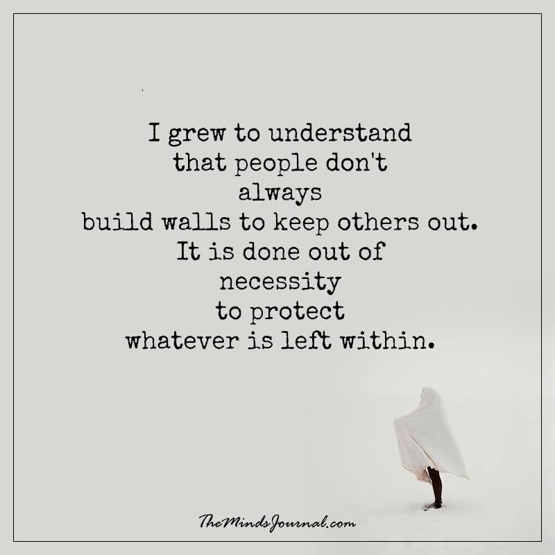I grew to understand