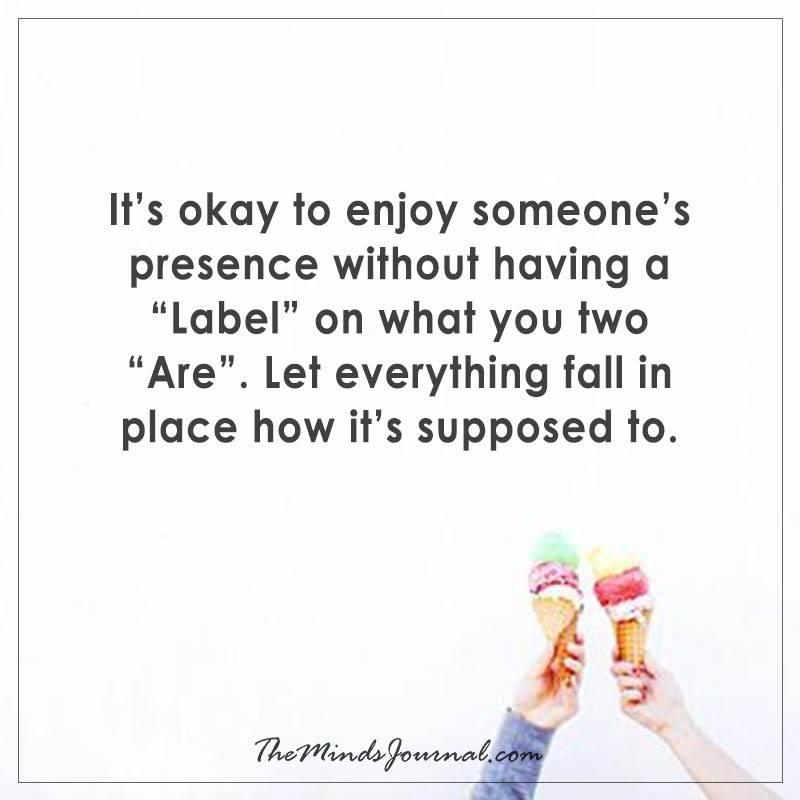 It's okay to enjoy someone's presence