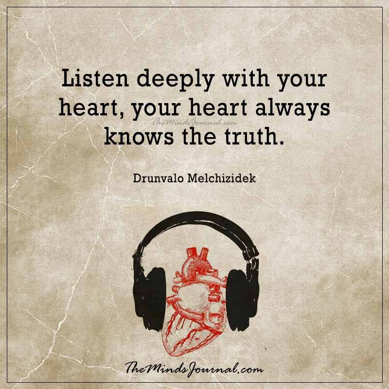 Listen deeply with your heart