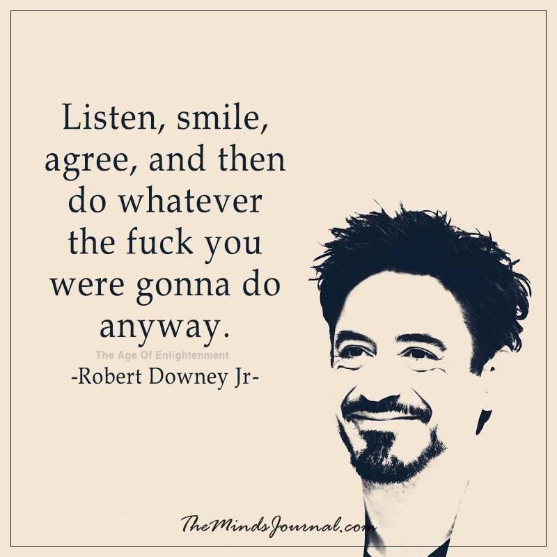 Listen, smile, agree