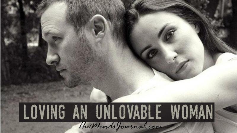 Loving an Unlovable Woman