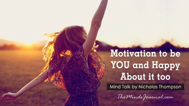 Motivation to be YOU and Happy About it too! – Mind Talk