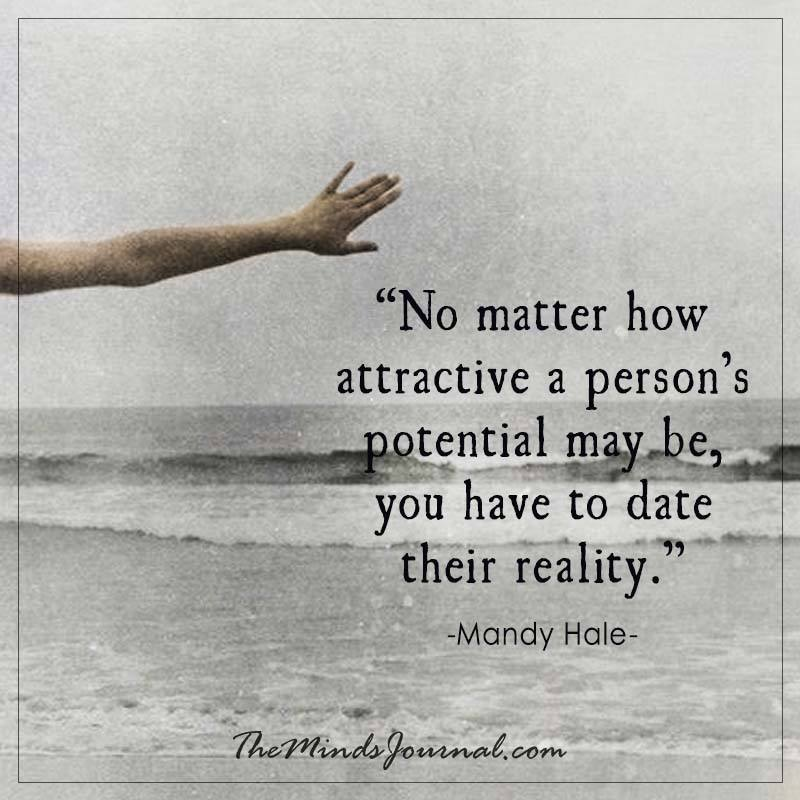 No matter how attractive a person's potential may be