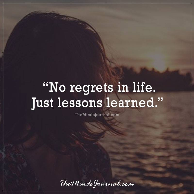 No regrets in life