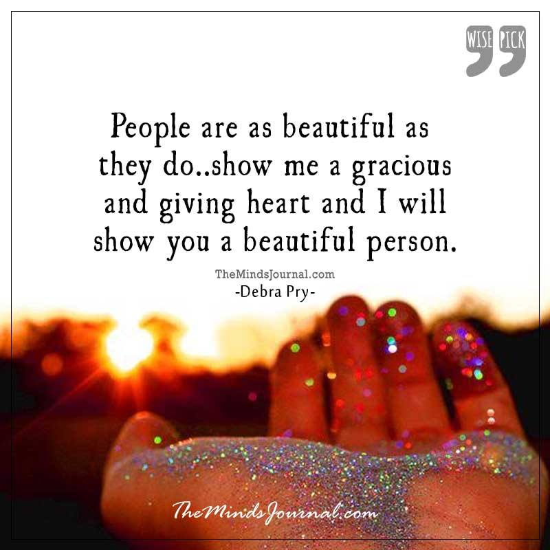 People are as beautiful, as they do