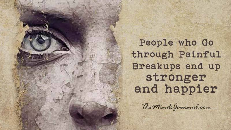 Heartbreak Changes You Into A Stronger and Happier Person