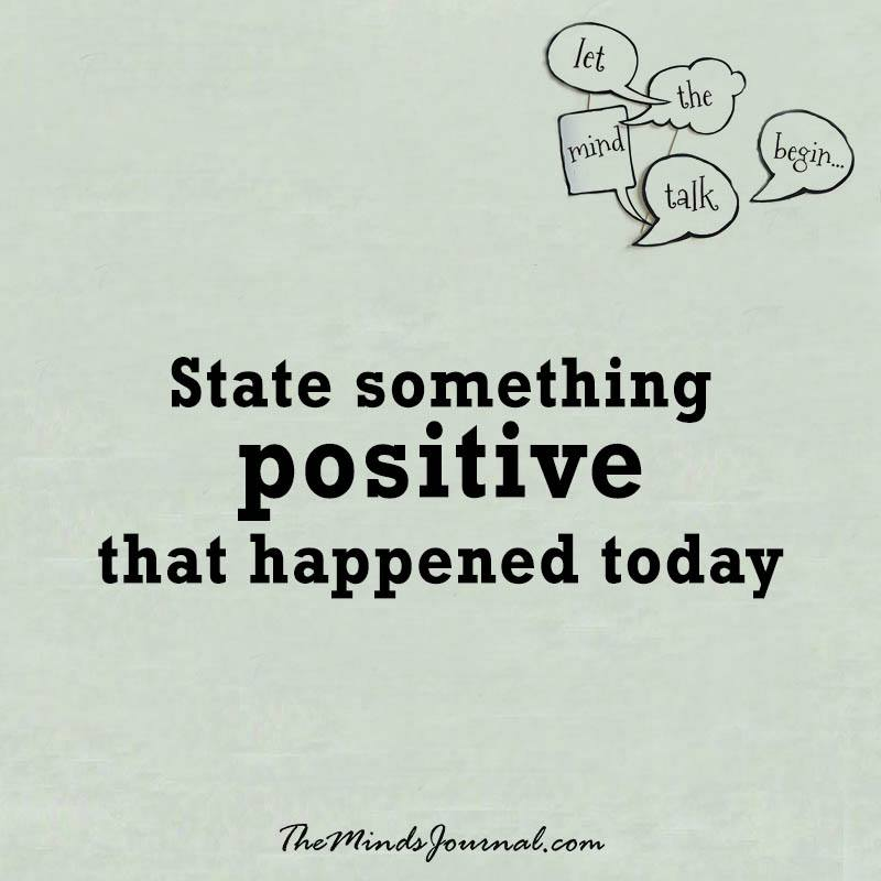 Say something positive that happened today