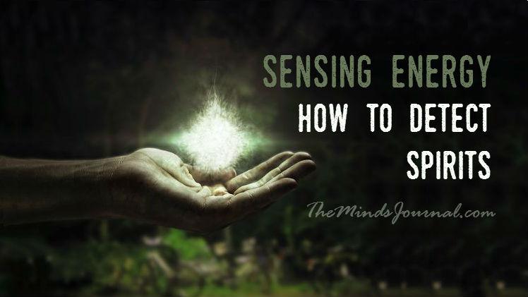 Sensing Energy: How to Detect Spirits