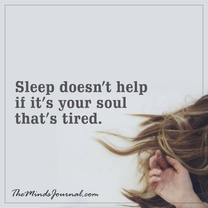 Sleep doesn't help