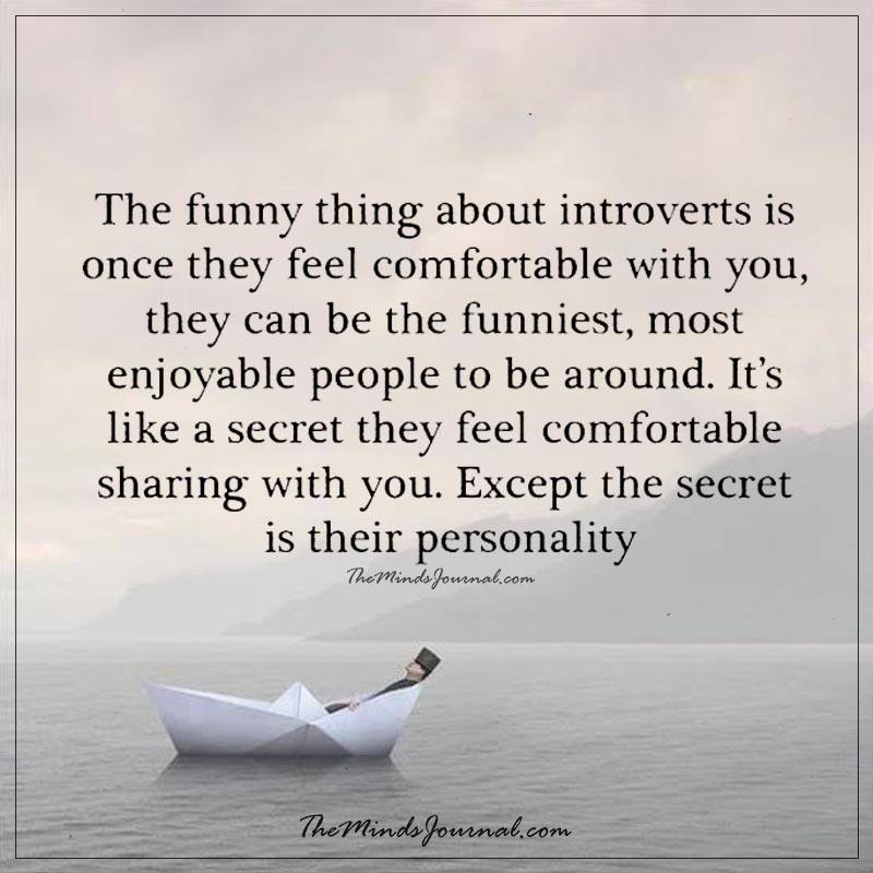 The funny thing about introverts is