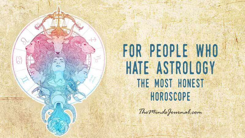 The Most Honest Horoscope You'll Ever Read (For People Who Hate Astrology!)