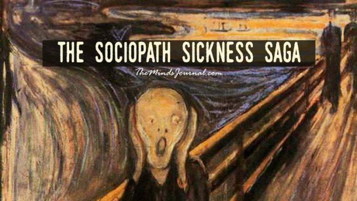 The sociopath 'sickness saga'
