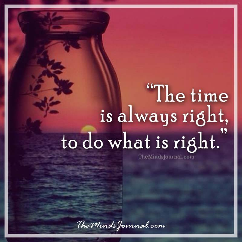The time is always right