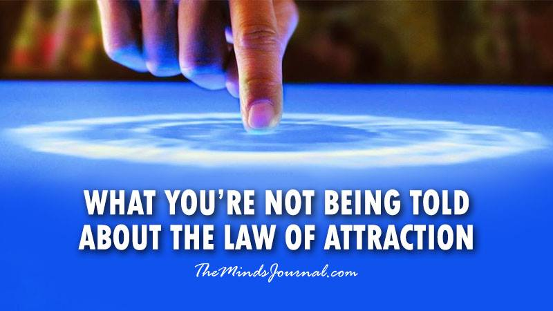 WHAT YOU'RE NOT BEING TOLD ABOUT THE LAW OF ATTRACTION