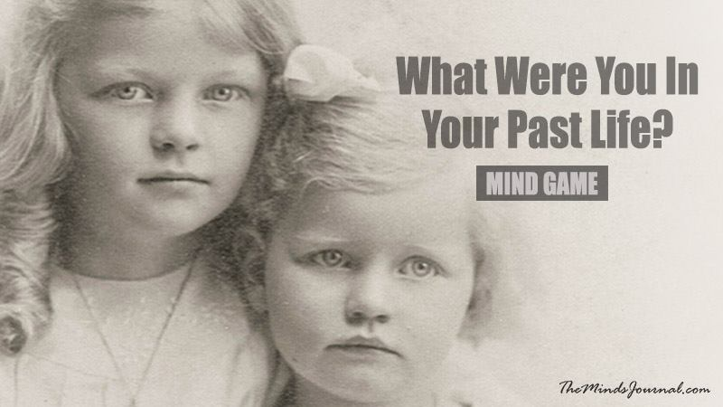 Who Were You In Your Past Life According To Your Memories? – Mind Game