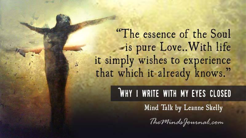 WHY I WRITE WITH MY EYES CLOSED – Mind Talk