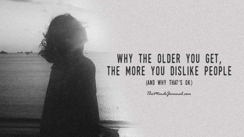 Why The Older You Get, The More You Hate People?