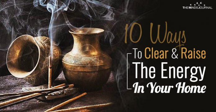 10 Ways To Clear And Raise The Energy In Your Home