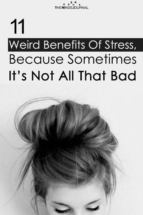 11 Weird Benefits Of Stress, Because Sometimes It's Not All That Bad