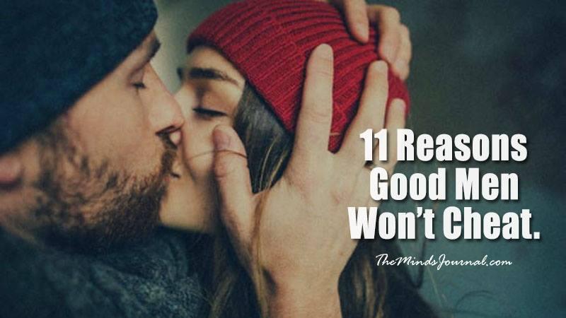 11 Reasons Good Men Won't Cheat.