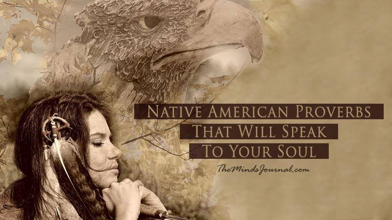 15 Native American Proverbs That Will Speak To Your Soul