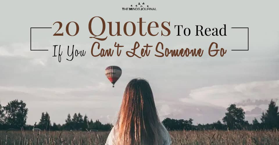 20 Quotes To Read If You Can't Let Someone Go