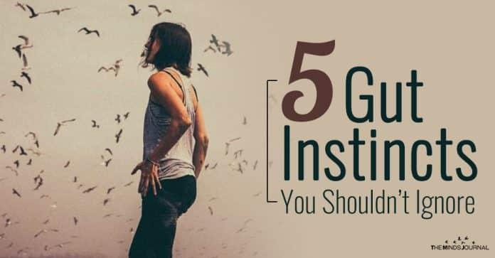 5 Gut Instincts You Shouldn't Ignore