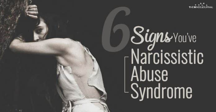 6 Signs You Have Narcissistic Abuse Syndrome