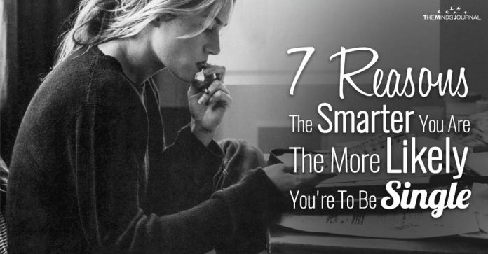 7 Reasons Why The Smarter You Are The More Likely You Are To Be Single