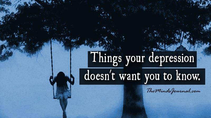 7 Things Your Depression Does Not Want You To Know